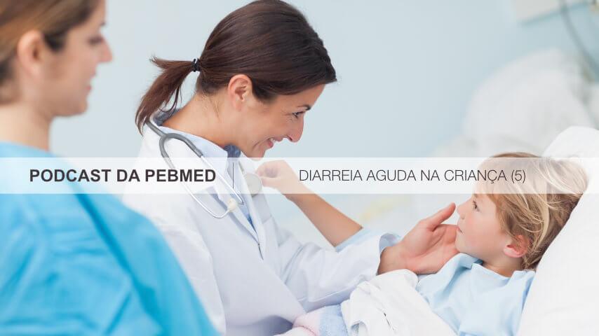 podcast medico diarreia