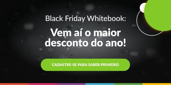 vem aí o maior desconto do ano! aproveite a black friday do whitebook.