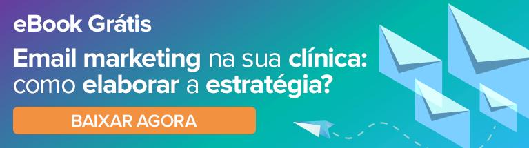 eBook gratuito: Emails Marketing na sua clínica: como elaborar a estratégia? Clique aqui e baixe agora!