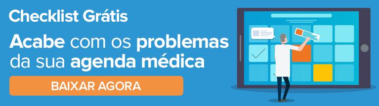 Checklist Grátis: Uma checklist completa com soluções práticas para acabar com os principais problemas de sua agenda médica. Clique aqui!